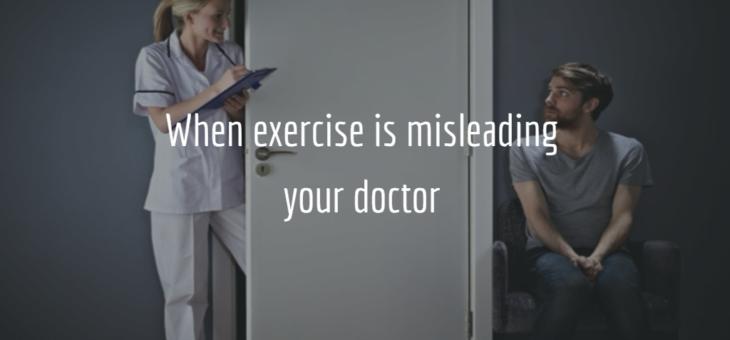 When Exercise Misleads Your Doctor!