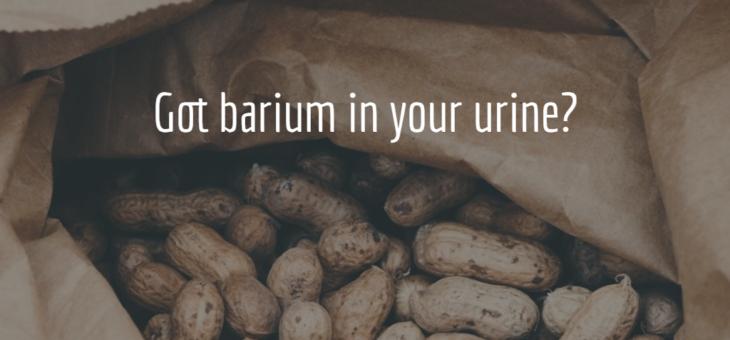 Got Barium In Your Urine?