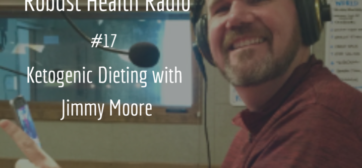 Robust Health Radio #17 with Jimmy Moore