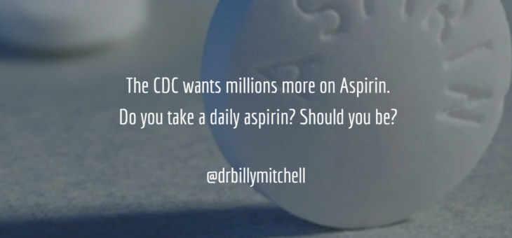 Should you be taking an aspirin a day? The CDC wants more folks on aspirin for primary preventative care
